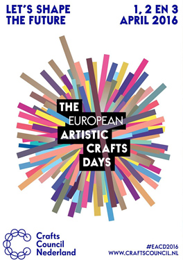 European Crafts Days, 2 and 3 April 2016, Rotterdam