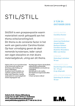 Participation at exhibition Stil/Still at Galery E.M. Emmy Miltenburg in Schiedam (The Netherlands), 3 – 24 October 2015