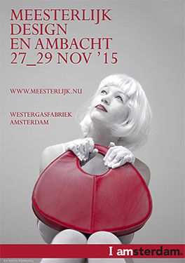 Meesterlijk, Arts & Crafts (at Westergasfabriek in Amsterdam, The Netherlands), 27 – 29 November 2015